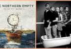 Песен The Northern Empty - Rest My Bones